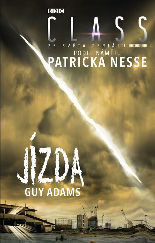 Jízda (Class 1 ze světa seriálu Doctor Who) - Guy Adams, Patrick Ness