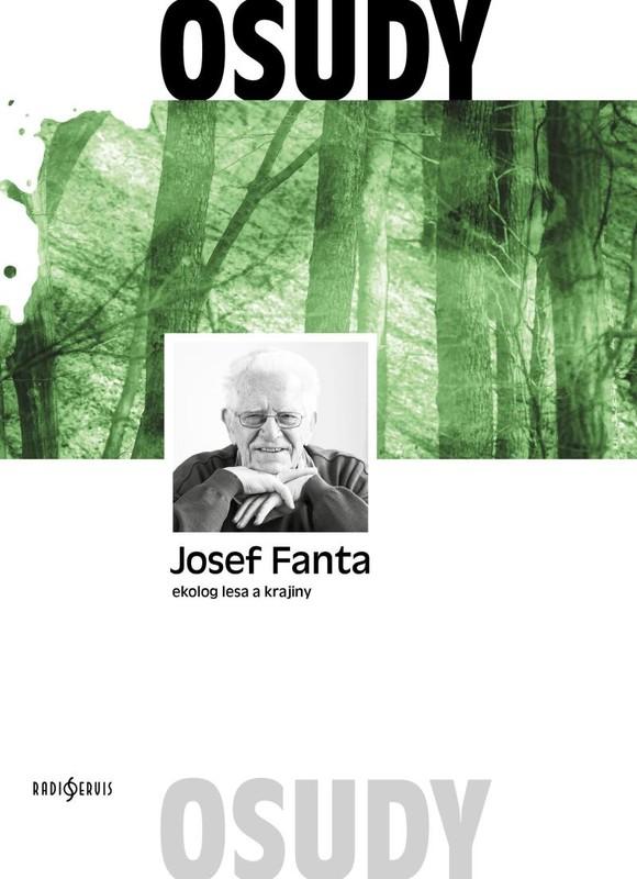 Josef Fanta: Ekolog lesa a krajiny - Josef Fanta