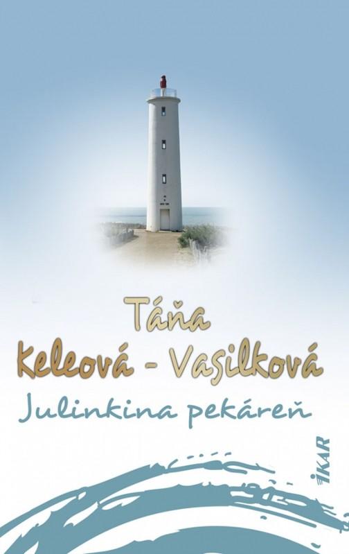 Julinkina pekáreň, 2. vydanie - Táňa Keleová-Vasilková
