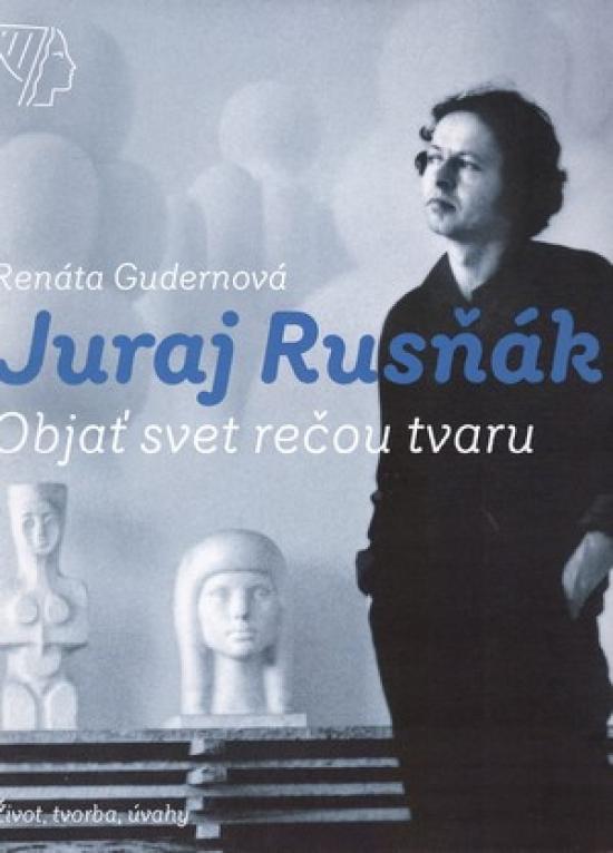 Juraj Rusňák, Objaviť svet rečou tvaru - Renáta Gudernová, Juraj Rusňák