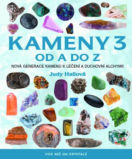 Kameny 3 od A do Z - Více než 250 krystalů - Judy Hallová