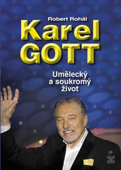 Karel Gott - Umělecký a soukromý život - Robert Rohál