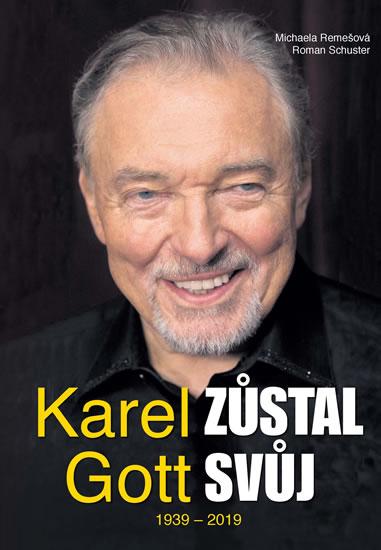 Karel Gott zůstal svůj 1939 - 2019 - Michaela Remešová, Roman Schuster