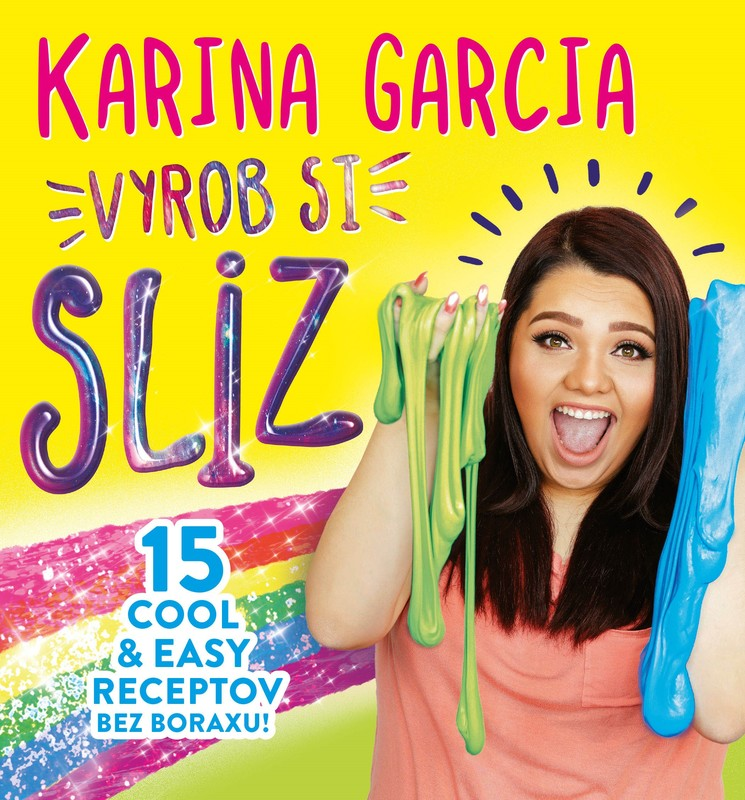 Karina Garcia - Vyrob si sliz - Karina Garcia