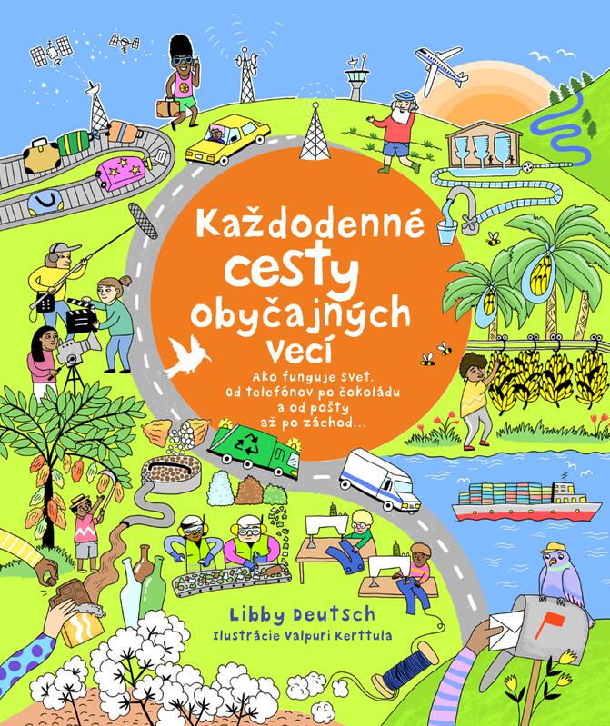 Každodenné cesty obyčajných vecí - Libby Deutsch