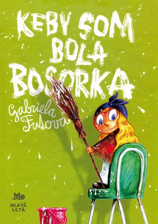 Keby som bola bosorka - 3. vydanie - Gabriela Futová