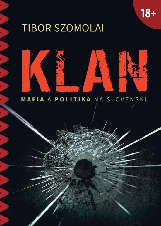 Klan (Mafia a politika na Slovensku) - Tibor Szomolai