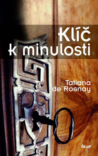 Klíč k minulosti - Tatiana de Rosnay