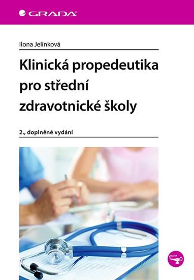 Klinická propedeutika pro střední zdravo - Ilona Jelínková