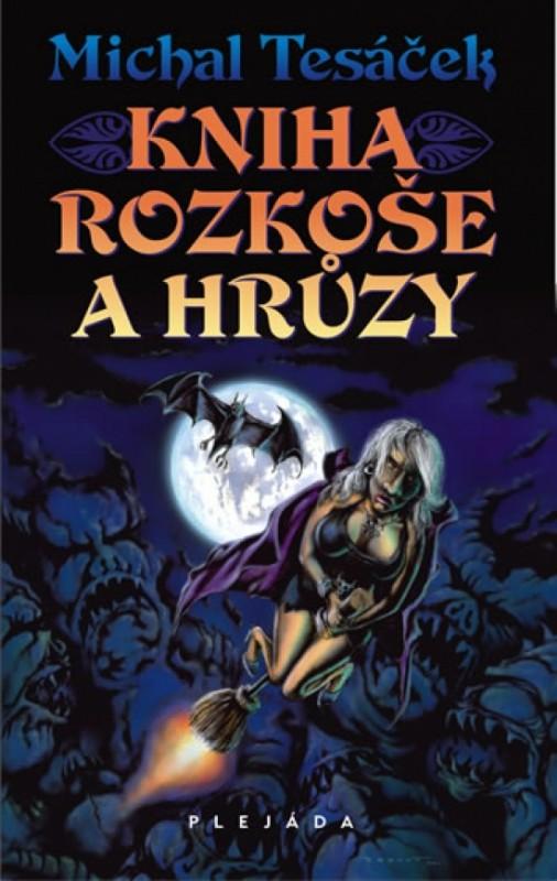 Kniha rozkoše a hrůzy - Michal Tesáček