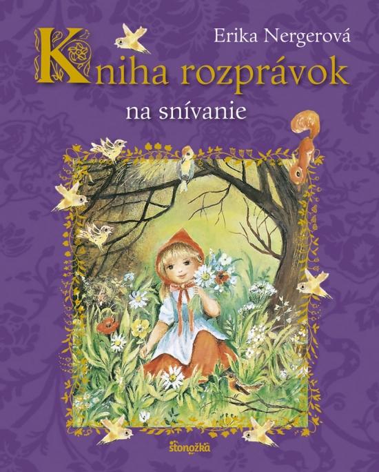 Kniha rozprávok na snívanie - Erika Nergerová