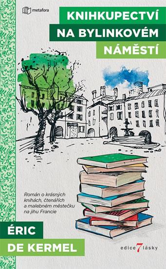 Knihkupectví na Bylinkovém náměstí - Eric de Kermel