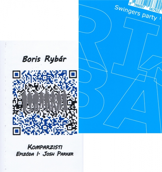 Komplet-Komparzisti - Epizóda I. Josh Parker+Swingers party alebo stredná kríza veku - Boris Rybár