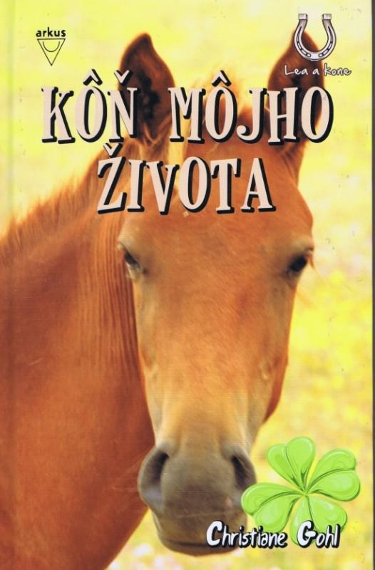 Kôň môjho života (séria Lea a kone) - Gohl Christiane