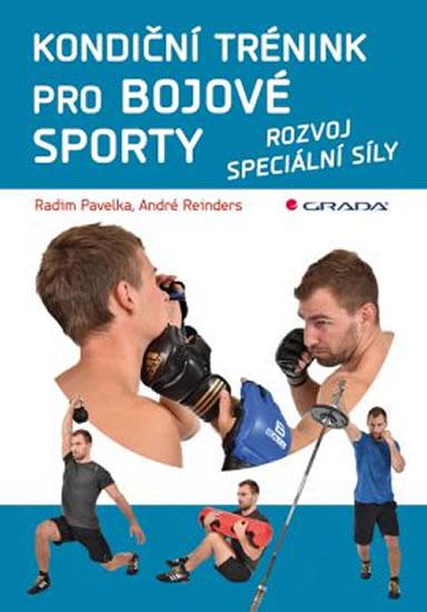 Kondiční trénink pro bojové sporty - Rozvoj speciální síly - André, Radim Pavelka, Reinders