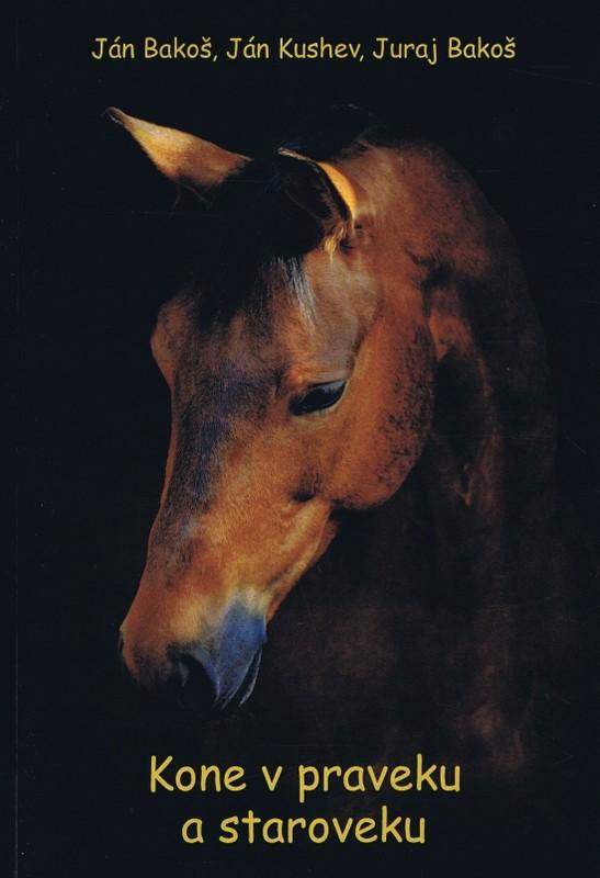 Kone v praveku a staroveku - Kolektív autorov