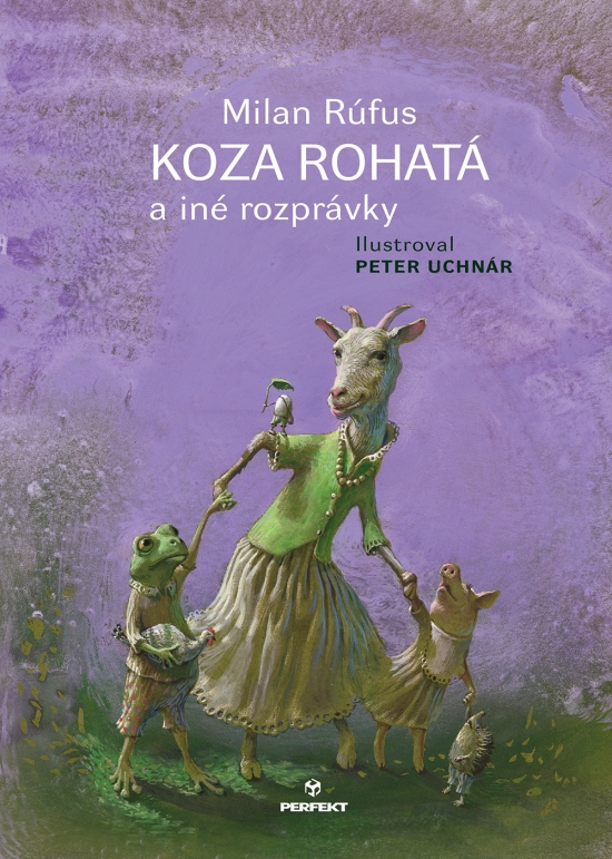 Koza rohatá a iné rozprávky - Milan Rúfus