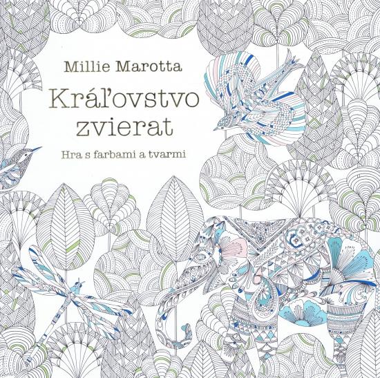 Kráľovstvo zvierat- hra s farbami a tvarmi - Millie Marotta