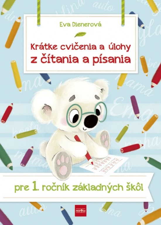 Krátke cvičenia a úlohy z čítania a písania pre 1. ročník ZŠ - Eva Dienerová