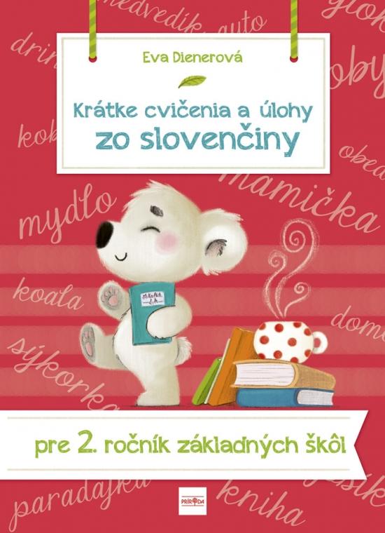 Krátke cvičenia a úlohy zo slovenčiny pre 2. ročník ZŠ - Eva Dienerová