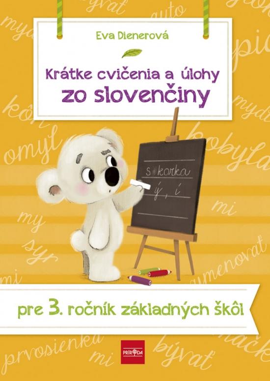 Krátke cvičenia a úlohy zo slovenčiny pre 3. ročník ZŠ - Eva Dienerová