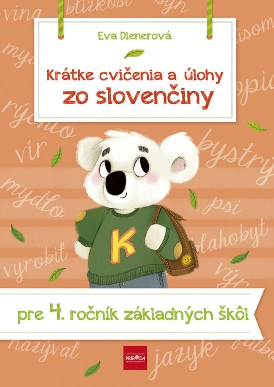 Krátke cvičenia a úlohy zo slovenčiny pre 4. ročník ZŠ - Eva Dienerová