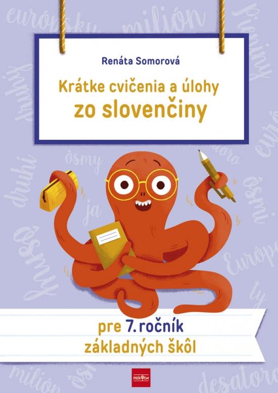 Krátke cvičenia a úlohy zo slovenčiny pre 7. ročník ZŠ - Renáta Somorová