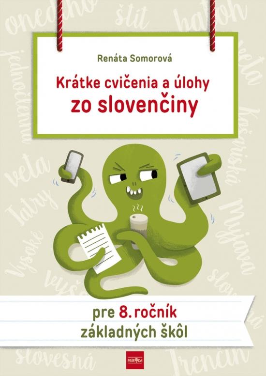 Krátke cvičenia a úlohy zo slovenčiny pre 8. ročník ZŠ - Renáta Somorová