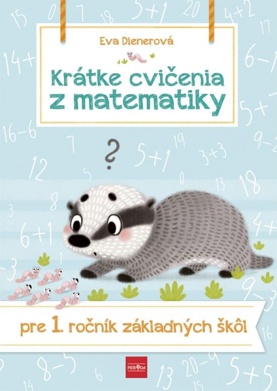 Krátke cvičenia z matematiky pre 1. ročník ZŠ - Eva Dienerová