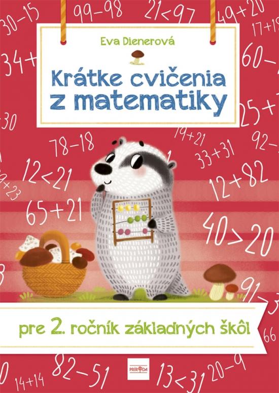 Krátke cvičenia z matematiky pre 2. ročník ZŠ - Eva Dienerová