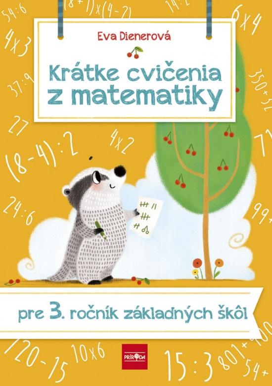 Krátke cvičenia z matematiky pre 3. ročník ZŠ - Eva Dienerová
