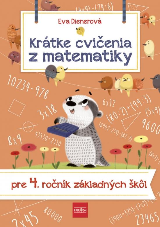Krátke cvičenia z matematiky pre 4. ročník ZŠ - Eva Dienerová