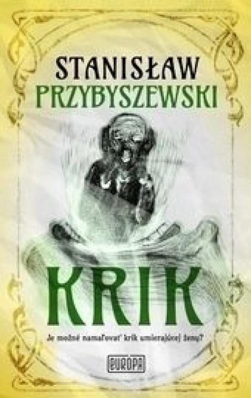Krik - Stanislaw Przybyszewski