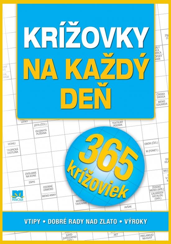 Krížovky na každý deň: vtipy - dobré rady nad zlato - výroky - Zora Špačková
