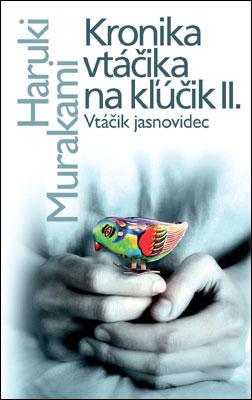 Kronika vtáčika na kľúčik II. - Haruki Murakami