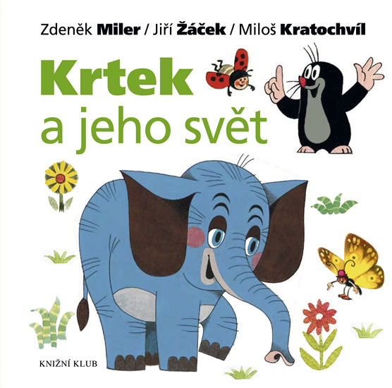 Krtek a jeho svět - Zdeněk Miler, Jiří Žáček, Miloš Kratochvíl