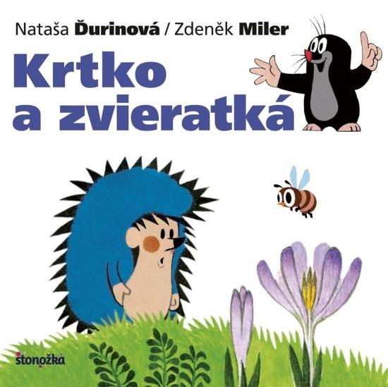 Krtko a zvieratká, 2. vydanie - Nataša Ďurinová / Zdeněk Miler