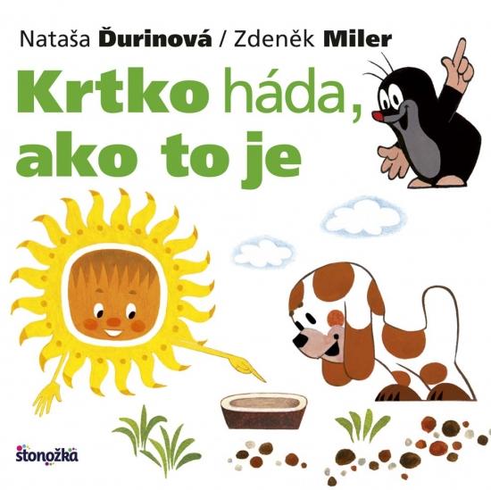 Krtko háda, ako to je - Nataša Ďurinová, Zdeněk Miler