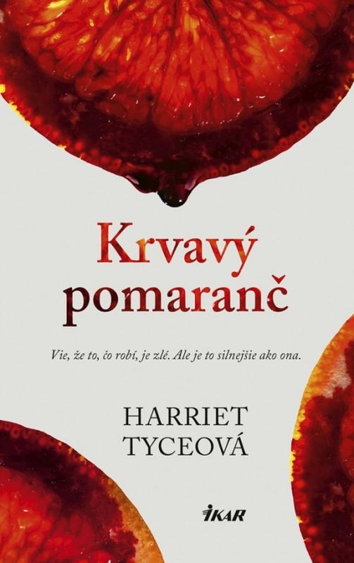 Krvavý pomaranč - Harriet Tyceová