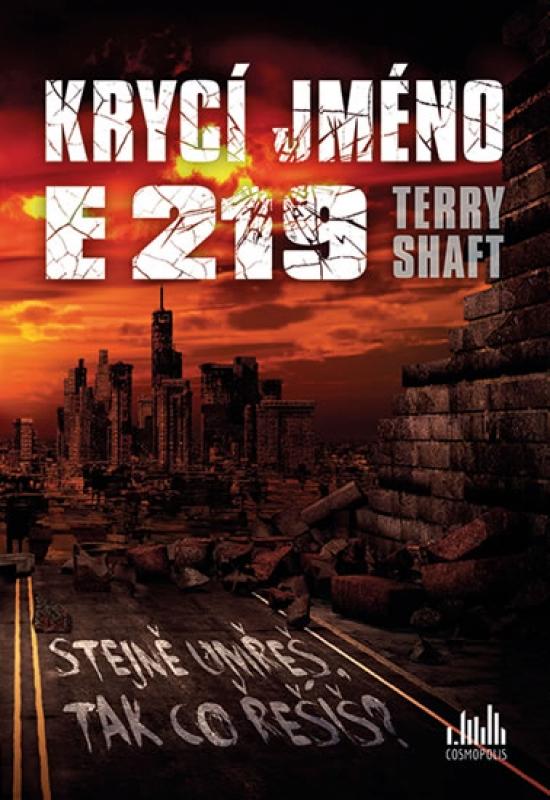 Krycí jméno E219 - Stejně umřeš, tak co řešíš? - Terry Shaft