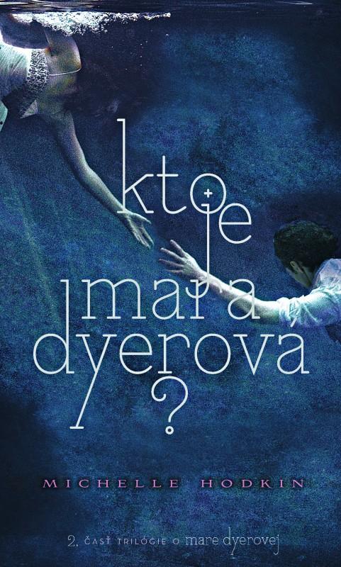 Kto je Mara Dyerová? 2 - Michelle Hodkin