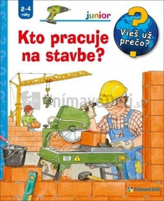 Kto pracuje na stavbe