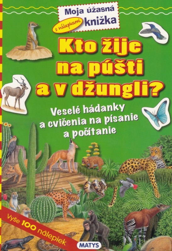 Kto žije na púšti a v džungli? - Sibyla Mislovičová