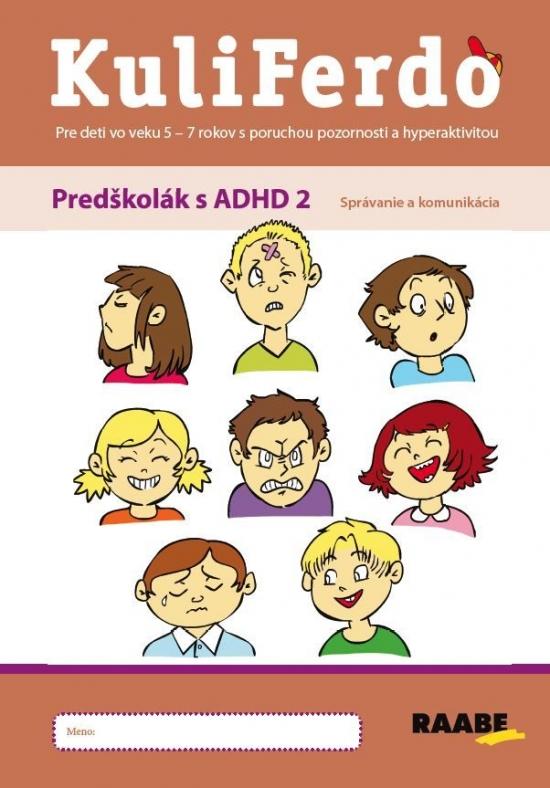 Kuliferdo – Predškolák s ADHD 2 – Správanie a komunikácia PZ - Jaroslava Budíková, Lenka Komendová