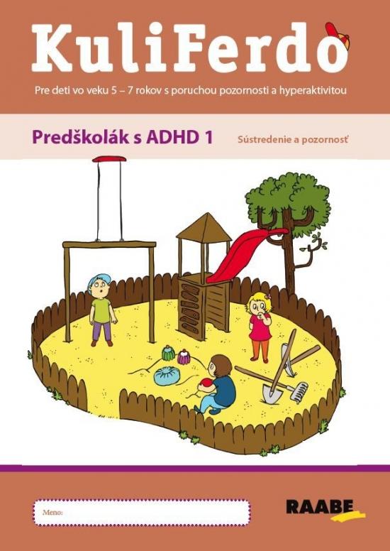Kuliferdo – Predškolák s ADHD1 – Sústredenie a pozornosť PZ - Jaroslava Budíková, Lenka Komendová