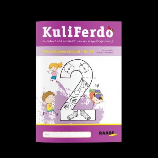 Kuliferdo - vývinové poruchy učenia - precvičujeme čísla od 1 po 10 - Barbora Kováčová, Michaela Hanáková