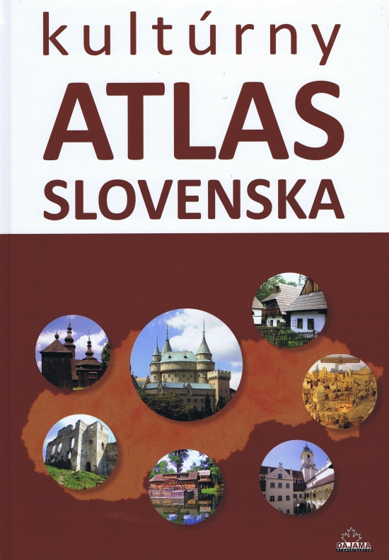 Kultúrny atlas Slovenska (2. vyd.) - Daniel Kollár, Kliment Ondrejka