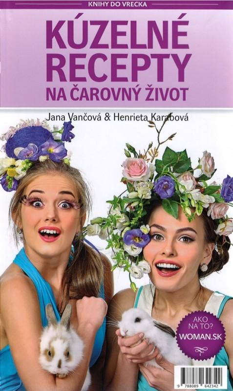 Kúzelné recepty na čarovný život - Jana Vančová, Henrieta Karabová