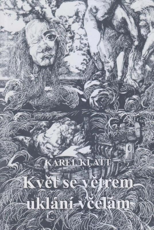 Květ se větrem uklání včelám - Karel Klatt