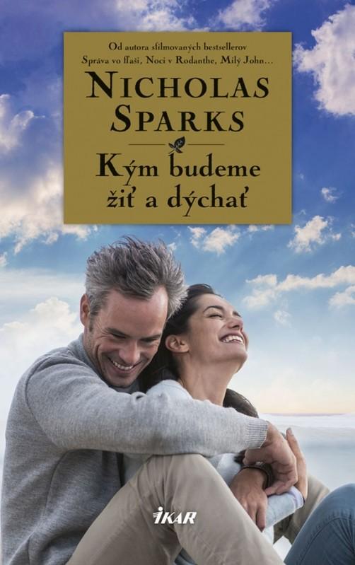 Kým budeme žiť a dýchať - Nicholas Sparks